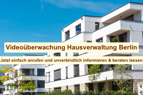 Videoüberwachung Hausverwaltung Berlin