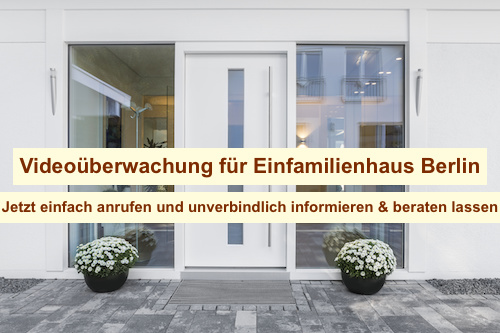 Videoüberwachung für Einfamilienhaus Berlin