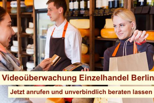 Videoüberwachung Einzelhandel Berlin