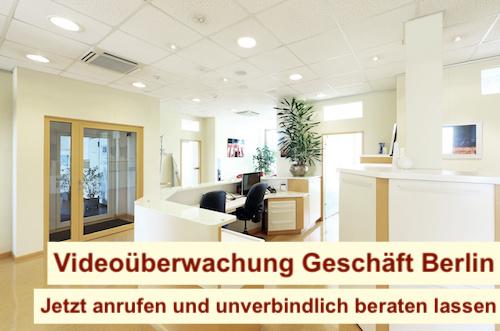 Videoüberwachung Geschäft Berlin