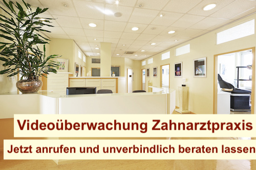 Videoüberwachung Zahnarztpraxis Berlin